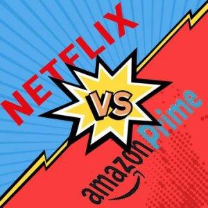 Amazon Prime oder Netflix